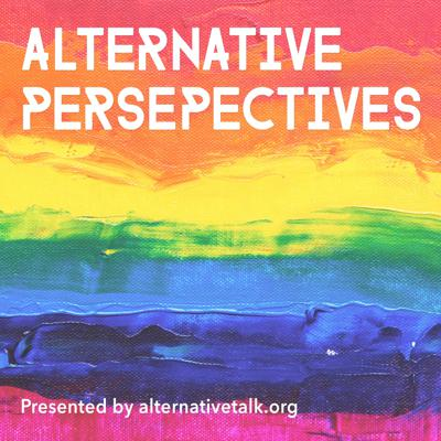 Alternative Perspectives