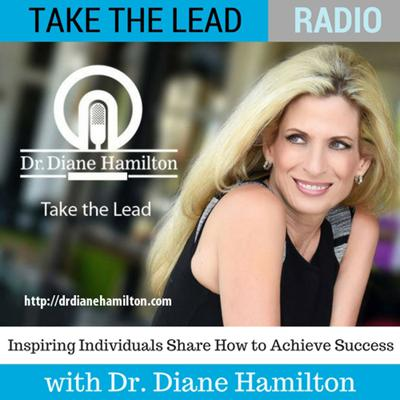 Dr. Diane Hamilton's leadership radio show includes interviews with some of the most successful entrepreneurs, thought-leaders, authors, speakers, and other individuals who will inspire you to take the lead in your career and personal life.