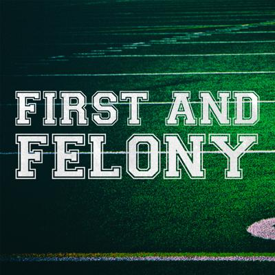 First and Felony – A True Crime Podcast