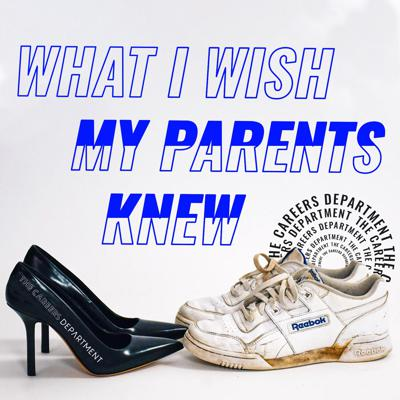What I Wish My Parents Knew