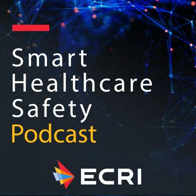 Smart Healthcare Safety from ECRI