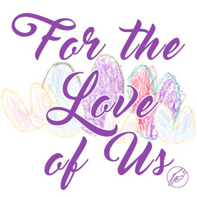For The Love Of Us
