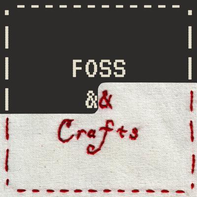 FOSS and Crafts