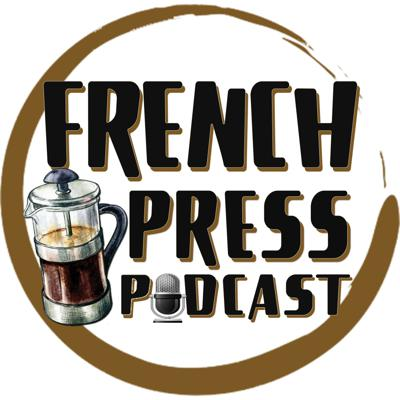 French Press Podcast   Stories w/ Leighton and Reuben