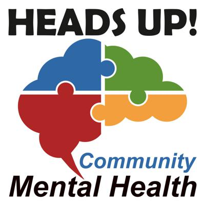Heads Up! Community Mental Health Podcast