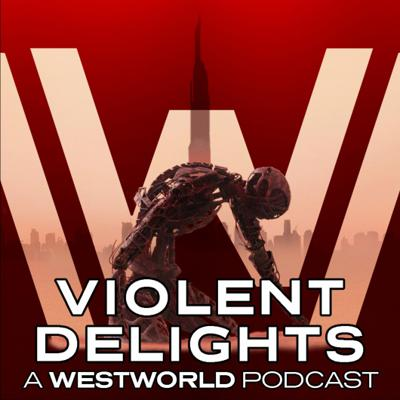 Cover art for 308: Crisis Theory – Violent Delights: A Westworld Podcast