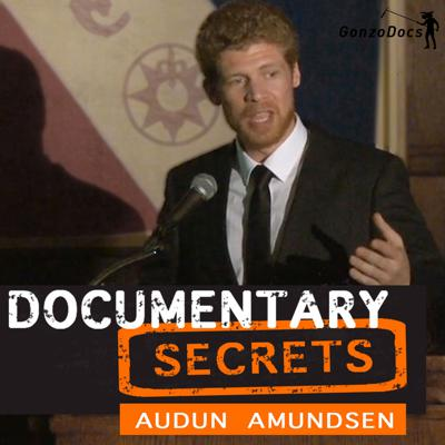 So the big question is this: How do documentary filmmakers who don't have shitloads of money, or have won in the lottery, find money and investors to make their films and get what they believe in out to the world. And yet still, get to earn some money at the backend. That is the question in this podcast, and we'll give you the answers. GonzoDocs' Documentary Secrets is a resource run by Audun Amundsen.