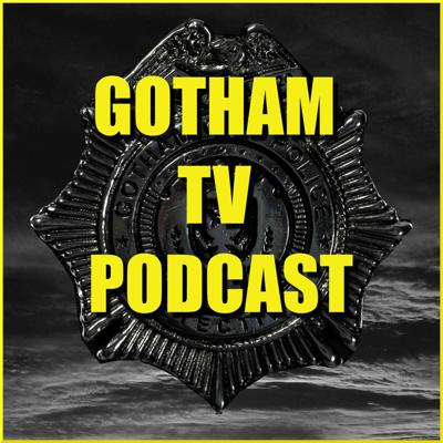 Gotham TV Podcast - The longest running podcast about Gotham and Pennyworth