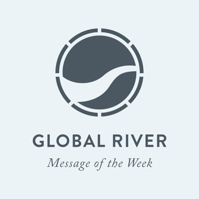 Global River Message of the Week