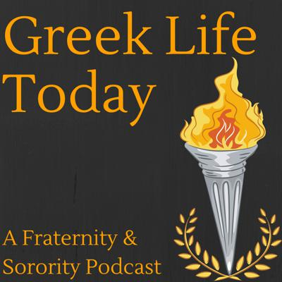 Greek Life Today: A Fraternity & Sorority Podcast | Higher Ed | Student Affairs