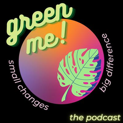 GreenMe: the podcast