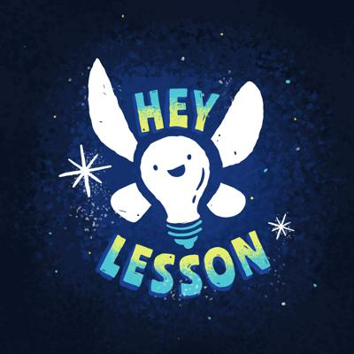 Hey, Lesson!