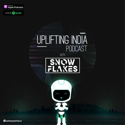 Uplifting India Podcast with Snow Flakes