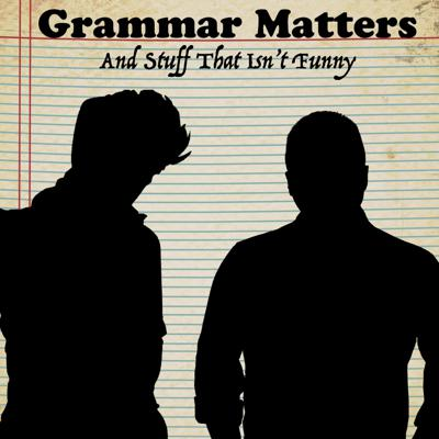 Two pals try, and generally fail, to make grammar – and life – interesting.