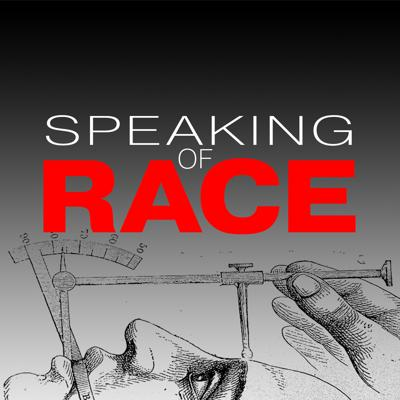 Speaking of Race - Podcasts