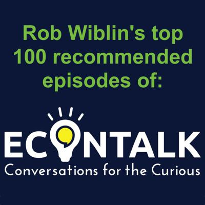Rob Wiblin's top recommended EconTalk episodes v0.2 Feb 2020