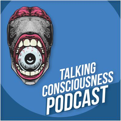 Talking Consciousness Podcast