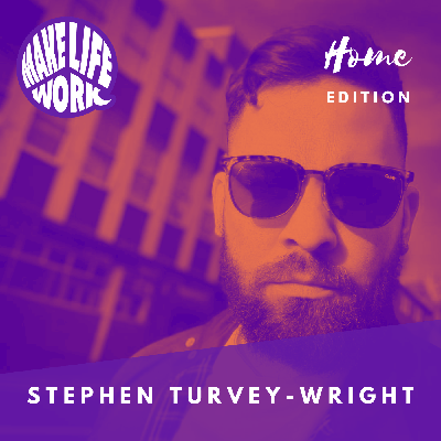 Cover art for Make Life Work with Stephen Turvey-Wright