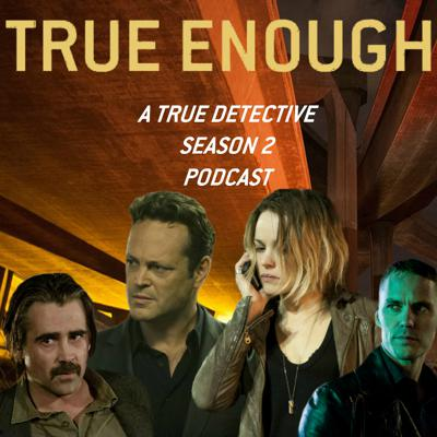 Just two dudes who happen to love True Detective and don't mind talking about it. We talk characters and tell jokes. Please enjoy responsibly. Or not, its chill either way.   www.twitter.com/trueenoughpod