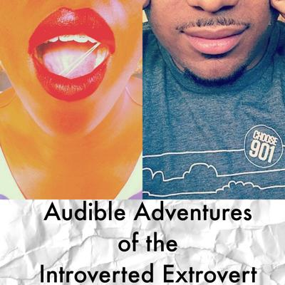 Audible Adventures of the Introverted Extrovert