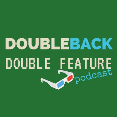 Doubleback Double Feature Podcast