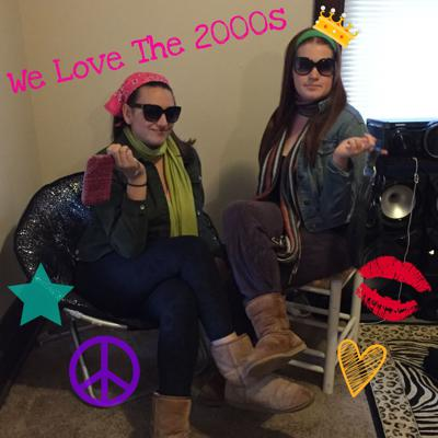 We Love The 2000s