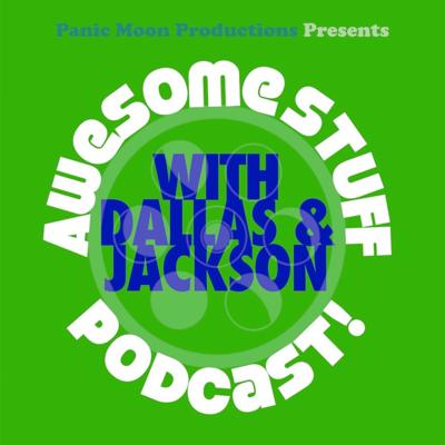 Awesome Stuff Podcast!