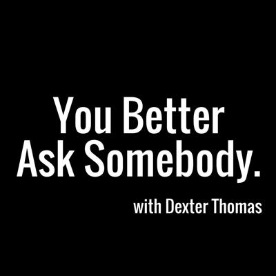 You Better Ask Somebody