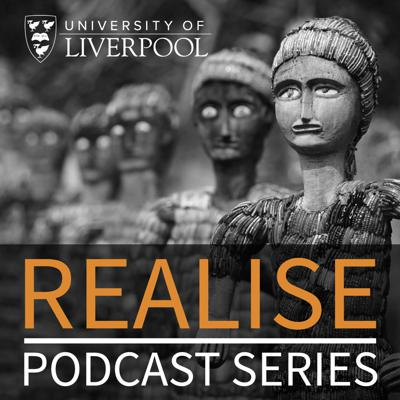 Realise is a University of Liverpool podcast series aimed at investigating major global challenges through the eyes of researchers in the arts and sciences. Listeners will learn about research projects that aim to improve our understanding of global cultures and common issues that face communities all over the world, such as health inequalities and life-enhancing technologies.
