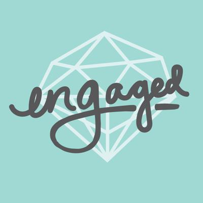 Engaged, an authentic wedding planning podcast
