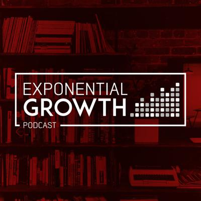 Exponential Growth Podcast