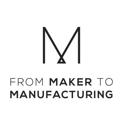 From Maker to Manufacturing