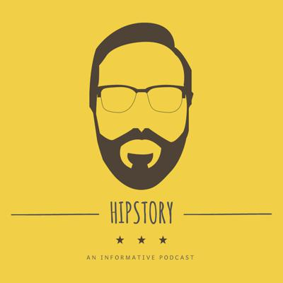 HIPSTORY: an informative podcast