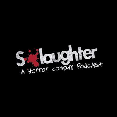 S-Laughter : A Horror Comedy Movie Podcast