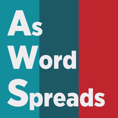 As Word Spreads podcast