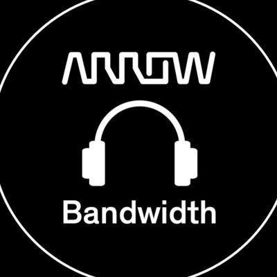 Welcome to Arrow Bandwidth, the podcast brought to you by Arrow to help the channel better understand the trends, technologies and concepts facing the IT industry today.