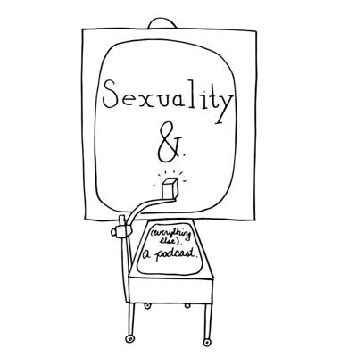 Sexuality & was started in 2016 by three friends after many months of conversation about how each of us experiences the world in gendered and sexualized ways. Each episode takes on a new topic - including periods, medicine, comedy, religion, music, and yoga - and draws connections to human sexuality. Our voices range in identities, experience, and expertise, and we're unafraid to talk taboos. Catch us breaking down gender norms, busting up sex myths, and talking to our smart and powerful friends.  Support women in podcasting!