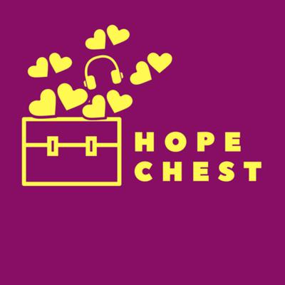 Hope Chest: A Podcast