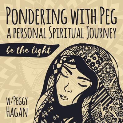 Pondering With Peg: A Personal Spiritual Journey