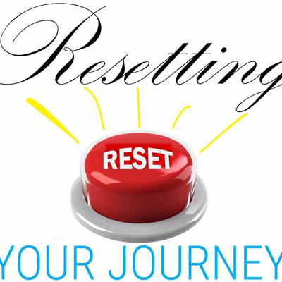 Resetting Your Journey
