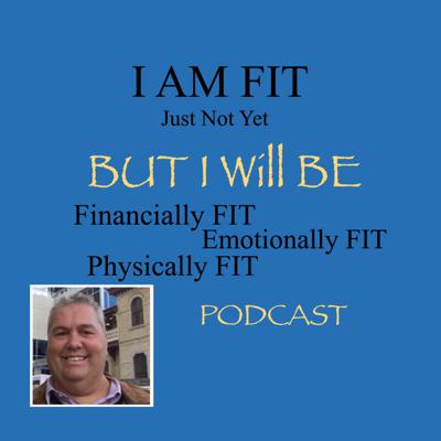 I AM Fit Just Not Yet