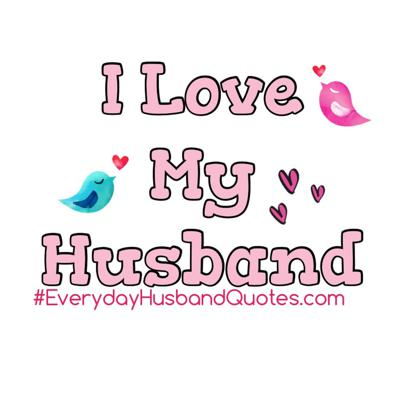 Everyday Husband Quotes