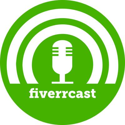 Fiverrcast: The Podcast for Fiverr Sellers, by Sellers