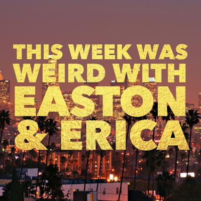 Professional broadcasters Easton & Erica share weirdness from their lives, Los Angeles, the internet and beyond. Its fun to listen to while you fold laundry or hose down your Lambo or things like that.