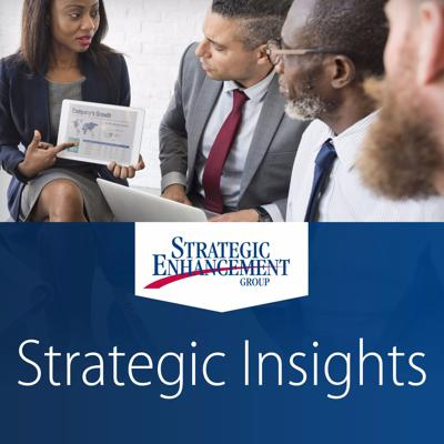 Strategic Insights with Strategic Enhancement Group