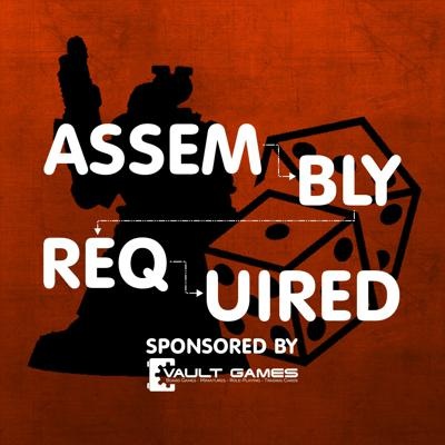 Assembly Required sponsored by Vault Games