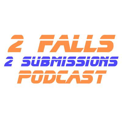 2 Falls 2 Submissions Podcast