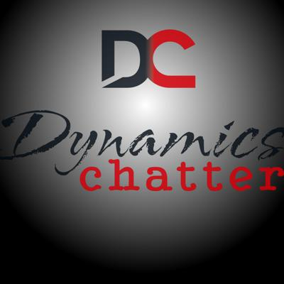 Dynamics Chatter Podcast