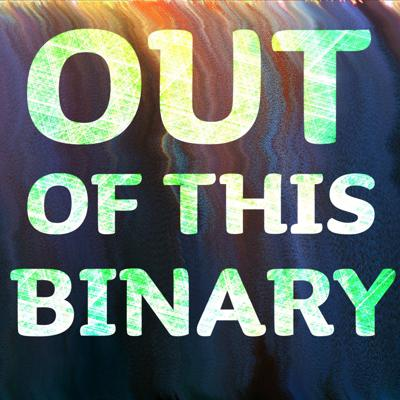 Out of this Binary