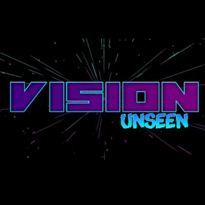 Vision Unseen